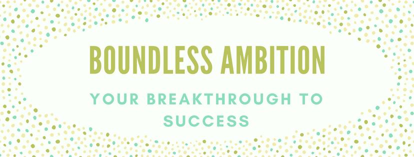 Boundless Ambition